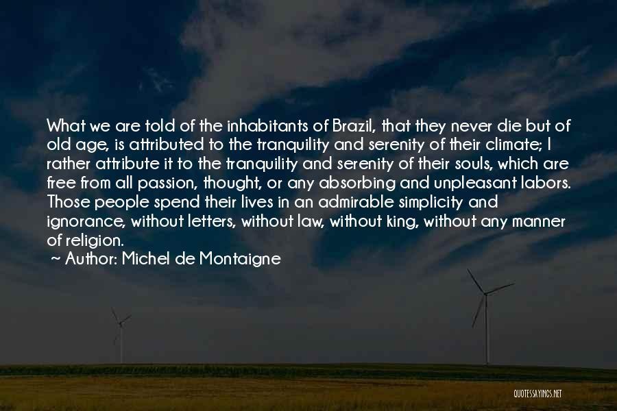 Inhabitants Quotes By Michel De Montaigne