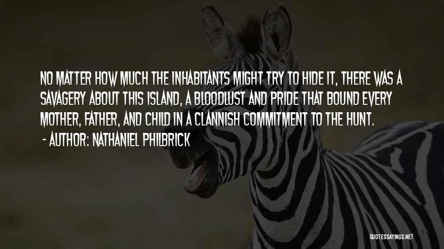 Inhabitants Quotes By Nathaniel Philbrick