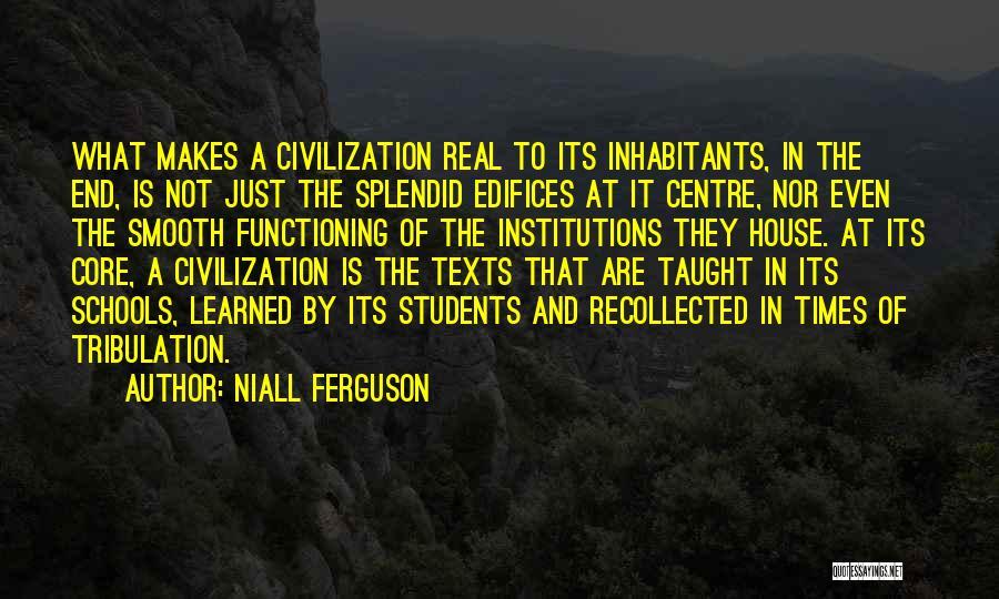 Inhabitants Quotes By Niall Ferguson