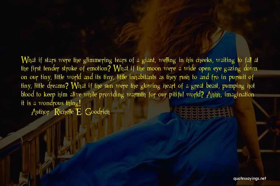 Inhabitants Quotes By Richelle E. Goodrich