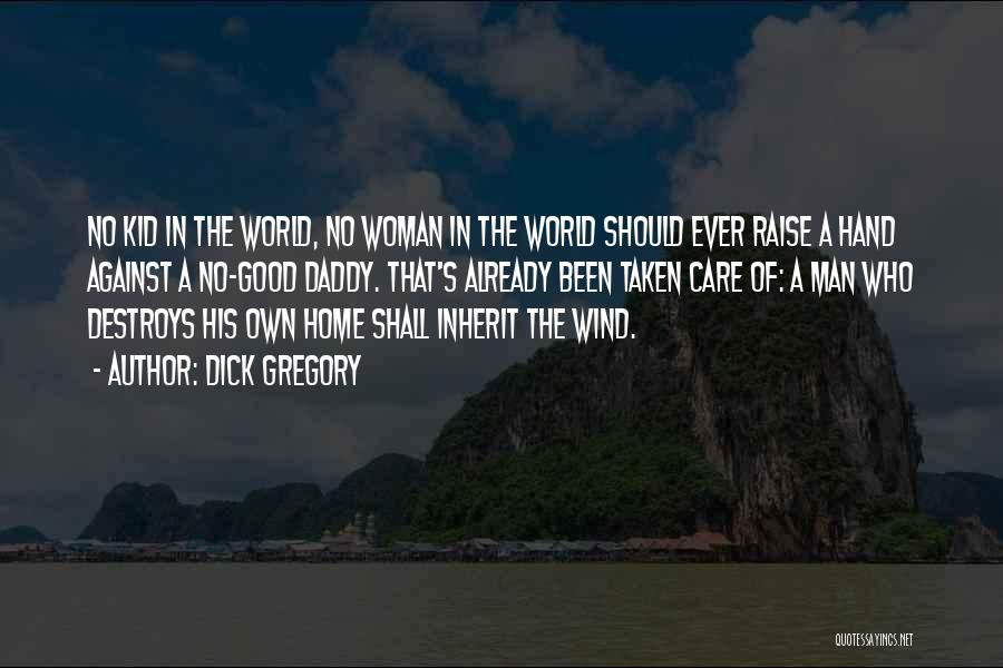 Inherit The Wind Quotes By Dick Gregory