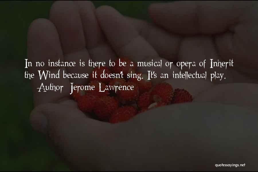 Inherit The Wind Quotes By Jerome Lawrence