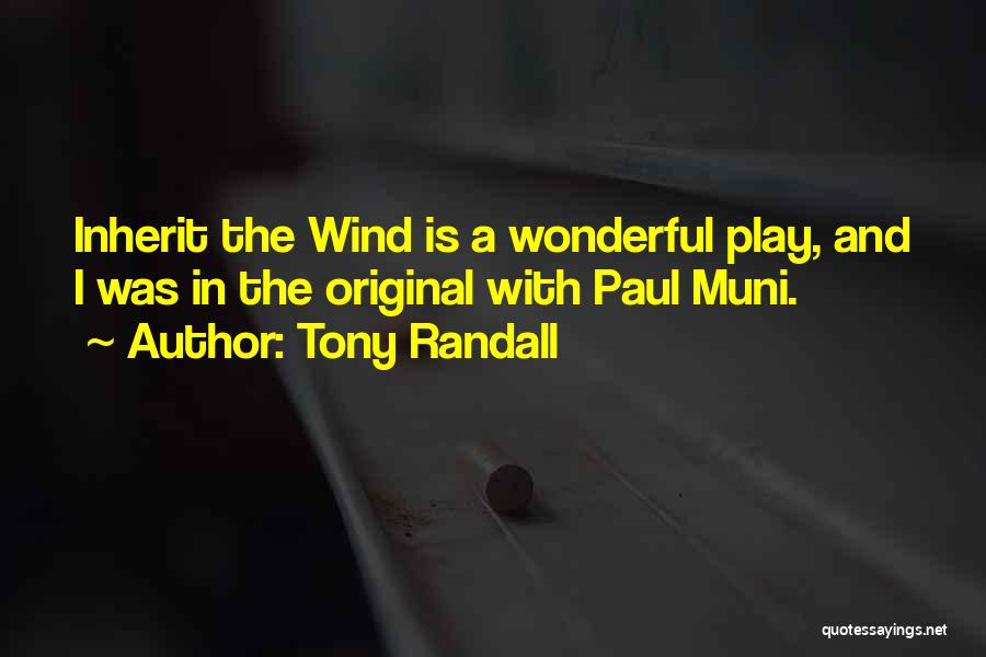 Inherit The Wind Quotes By Tony Randall