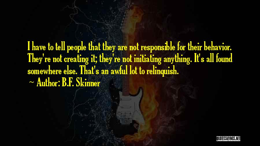 Initiating Things Quotes By B.F. Skinner