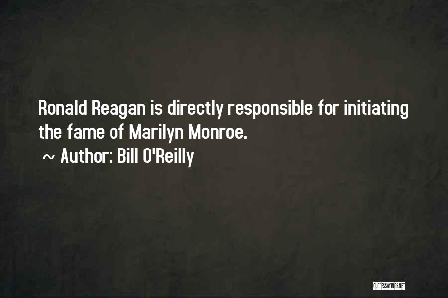 Initiating Things Quotes By Bill O'Reilly