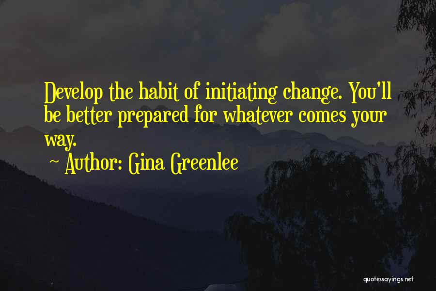 Initiating Things Quotes By Gina Greenlee