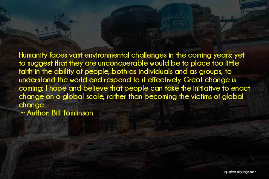 Initiative And Change Quotes By Bill Tomlinson
