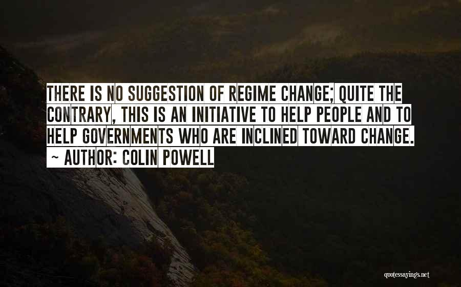 Initiative And Change Quotes By Colin Powell