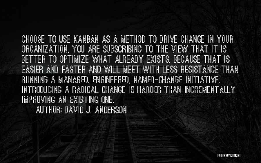 Initiative And Change Quotes By David J. Anderson