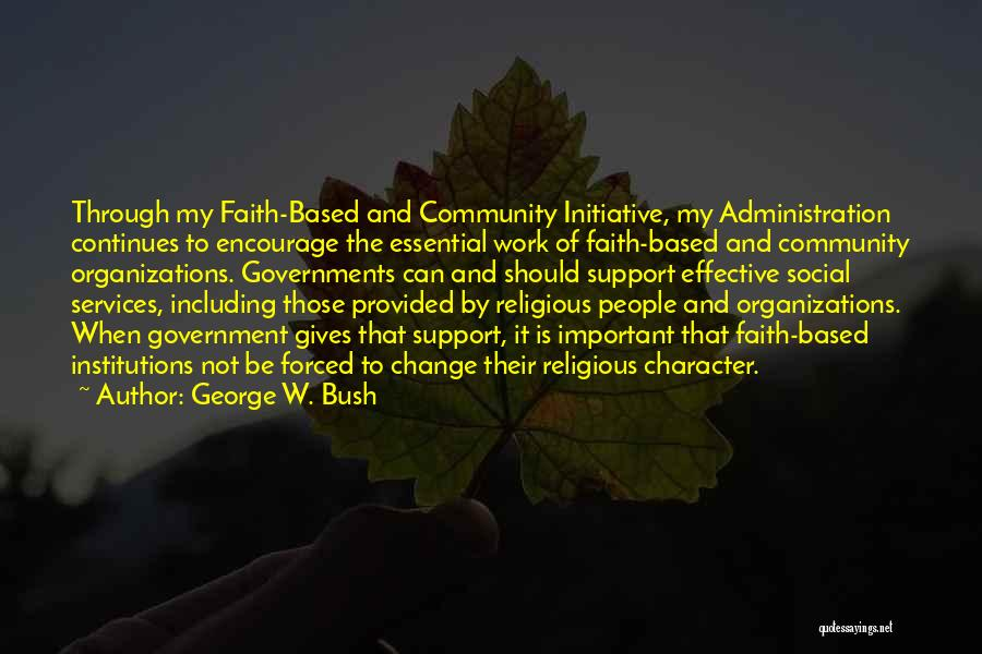Initiative And Change Quotes By George W. Bush