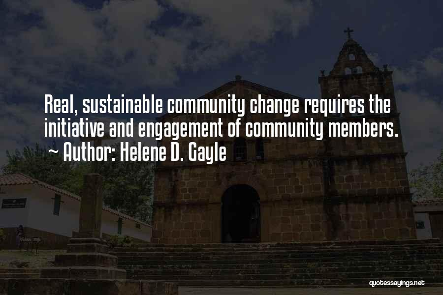 Initiative And Change Quotes By Helene D. Gayle