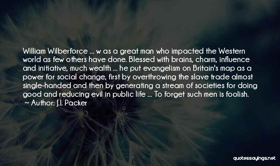Initiative And Change Quotes By J.I. Packer