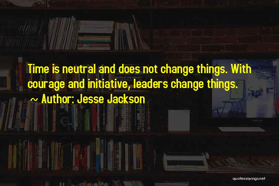 Initiative And Change Quotes By Jesse Jackson