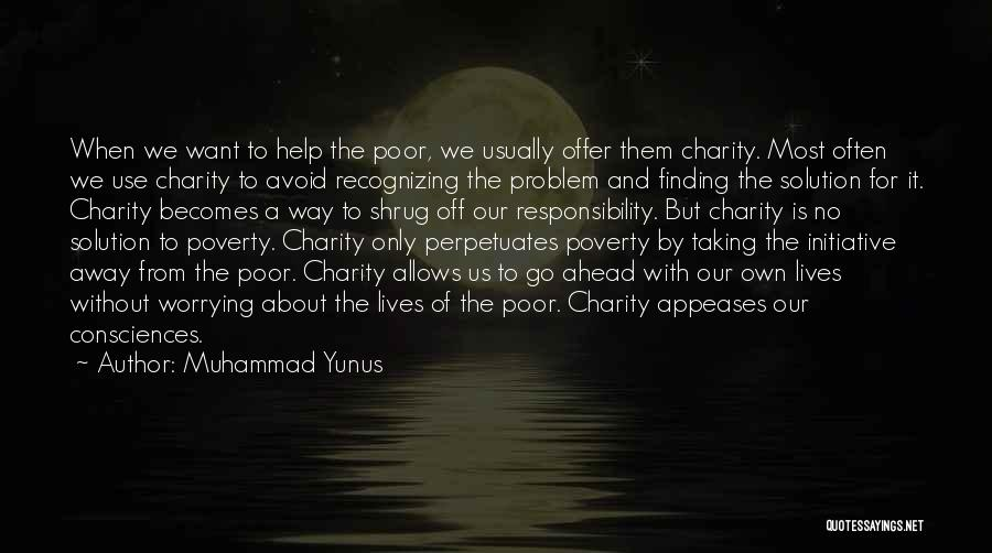 Initiative And Change Quotes By Muhammad Yunus