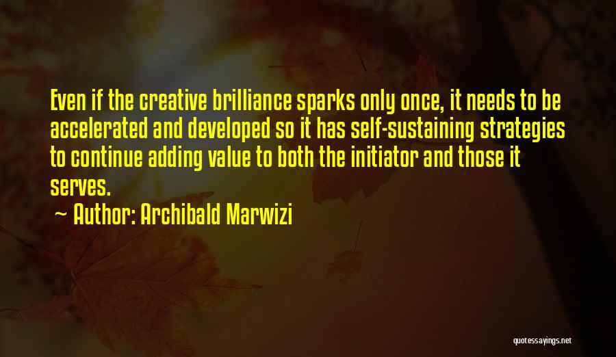 Initiator Quotes By Archibald Marwizi