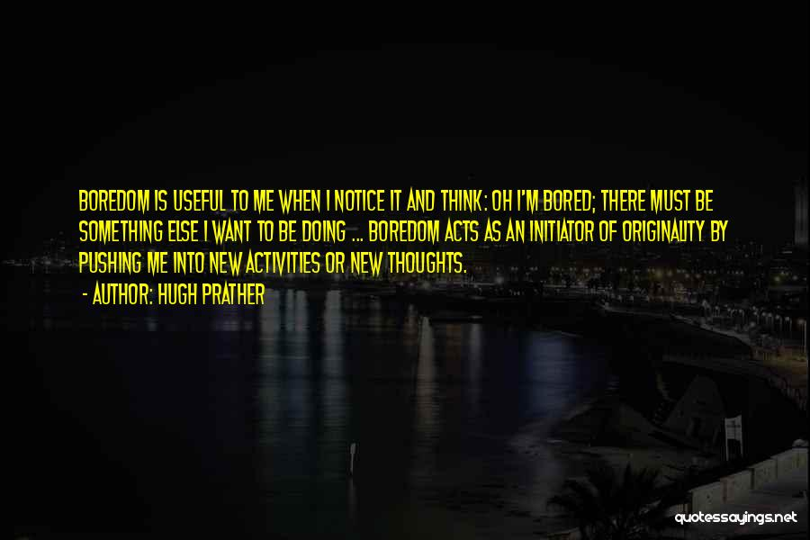 Initiator Quotes By Hugh Prather