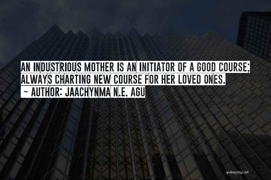 Initiator Quotes By Jaachynma N.E. Agu