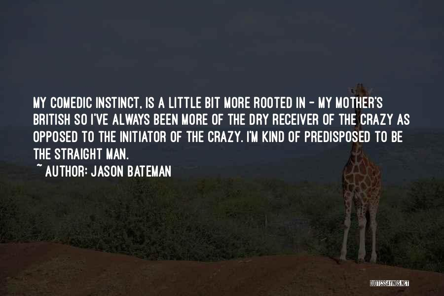 Initiator Quotes By Jason Bateman