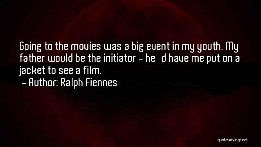 Initiator Quotes By Ralph Fiennes