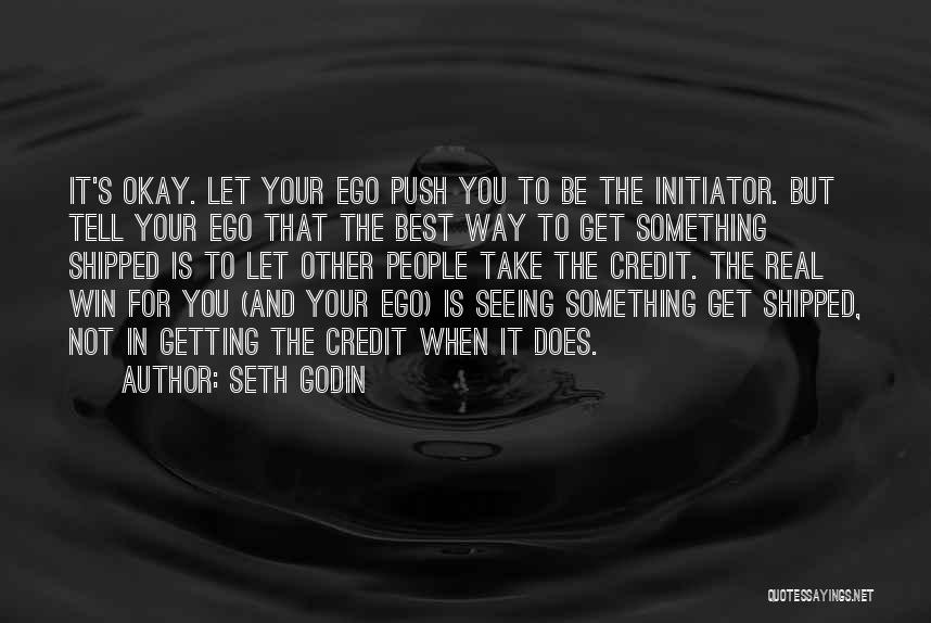 Initiator Quotes By Seth Godin