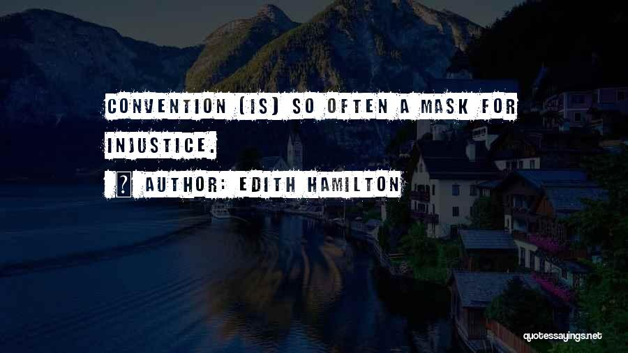 Injustice In Education Quotes By Edith Hamilton