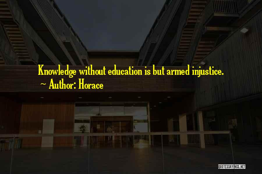Injustice In Education Quotes By Horace