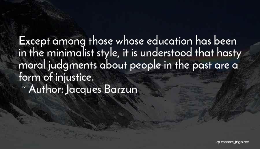 Injustice In Education Quotes By Jacques Barzun