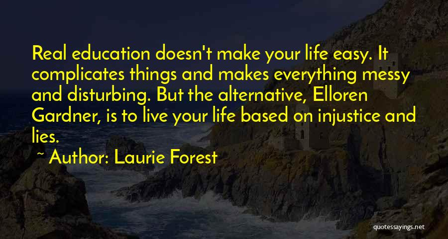 Injustice In Education Quotes By Laurie Forest