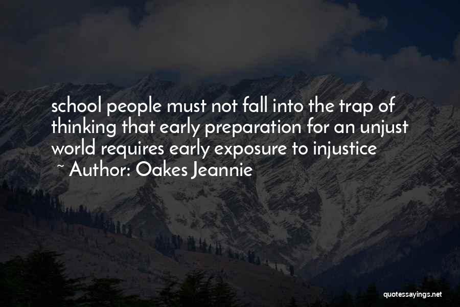 Injustice In Education Quotes By Oakes Jeannie