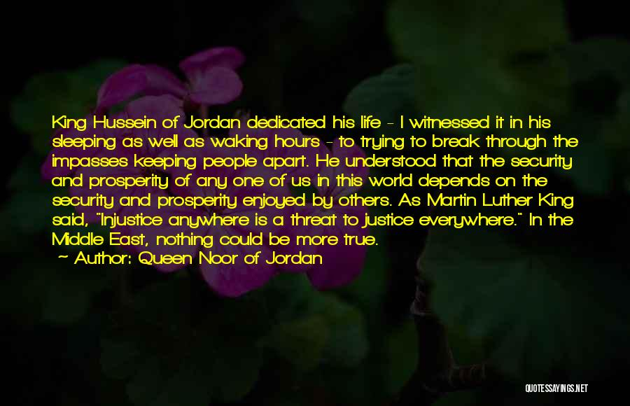 Injustice Martin Luther King Quotes By Queen Noor Of Jordan