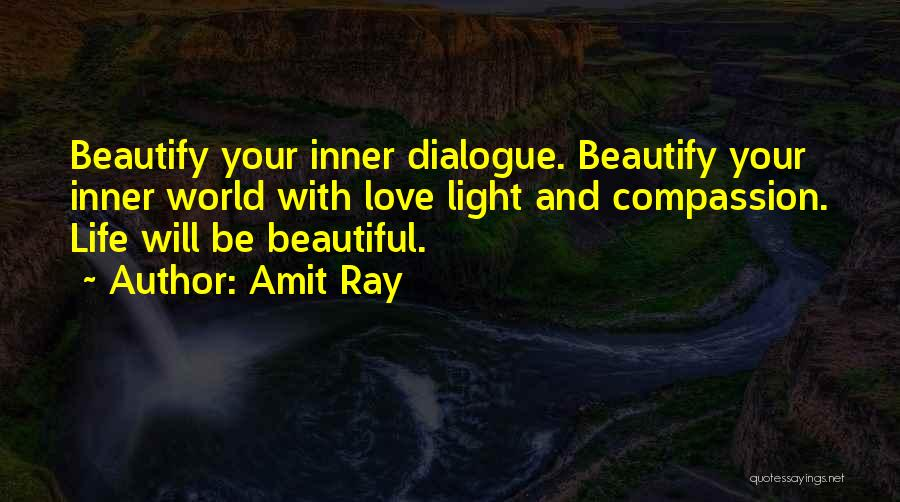 Inner Dialogue Quotes By Amit Ray