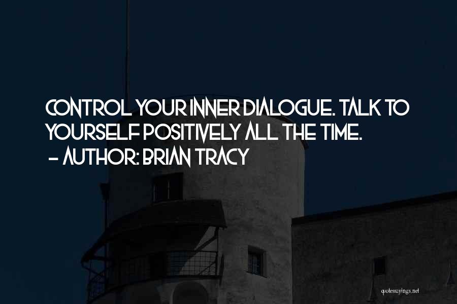 Inner Dialogue Quotes By Brian Tracy