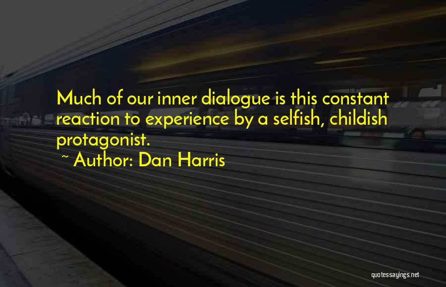 Inner Dialogue Quotes By Dan Harris