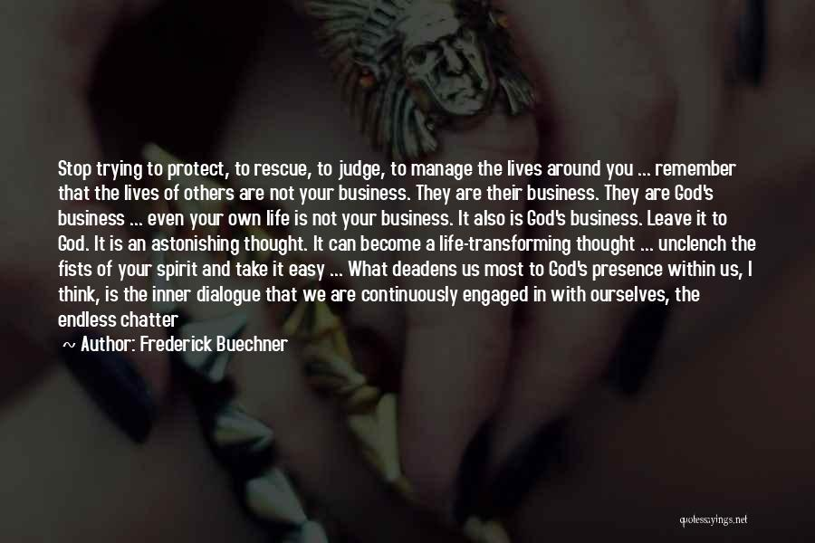 Inner Dialogue Quotes By Frederick Buechner