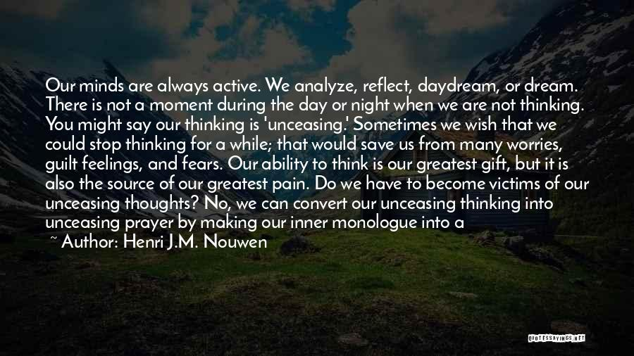 Inner Dialogue Quotes By Henri J.M. Nouwen