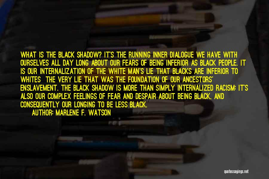 Inner Dialogue Quotes By Marlene F. Watson