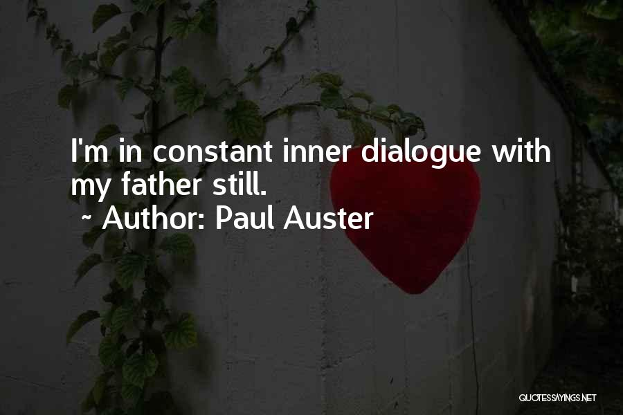 Inner Dialogue Quotes By Paul Auster