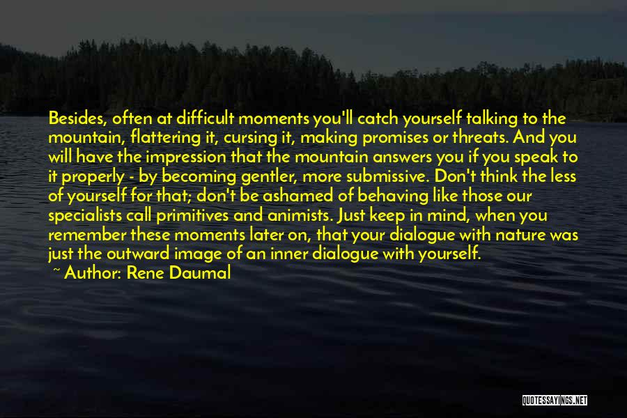 Inner Dialogue Quotes By Rene Daumal