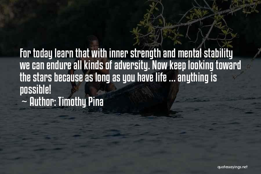 Inner Stability Quotes By Timothy Pina