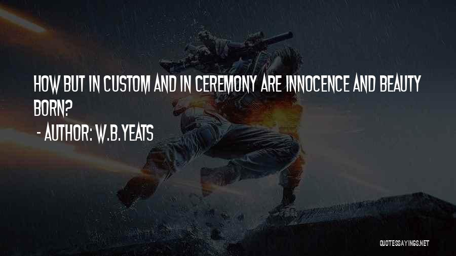 Innocence And Beauty Quotes By W.B.Yeats