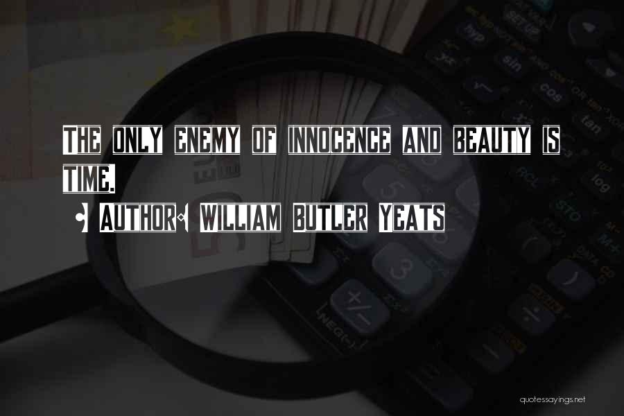 Innocence And Beauty Quotes By William Butler Yeats