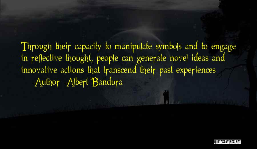 Innovative Ideas Quotes By Albert Bandura