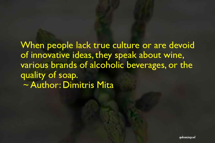 Innovative Ideas Quotes By Dimitris Mita