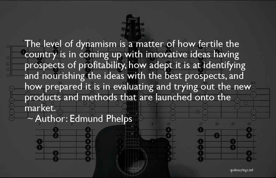 Innovative Ideas Quotes By Edmund Phelps