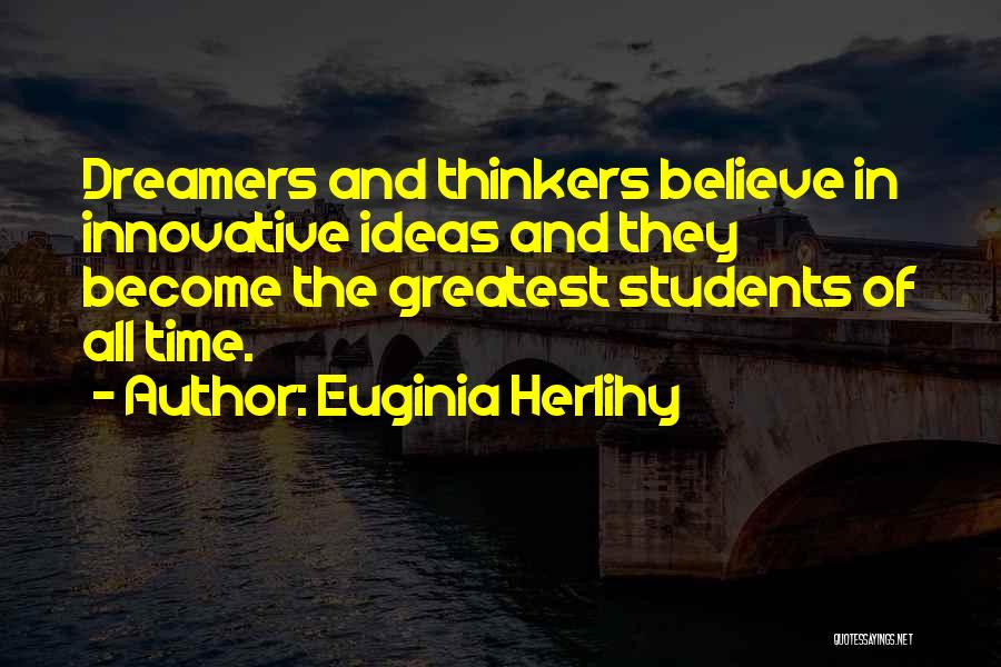 Innovative Ideas Quotes By Euginia Herlihy