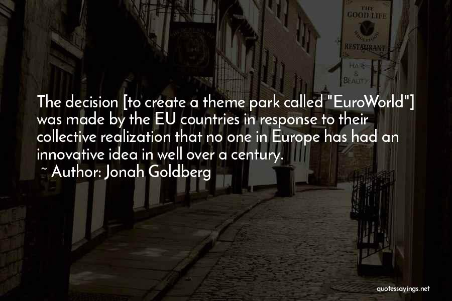 Innovative Ideas Quotes By Jonah Goldberg