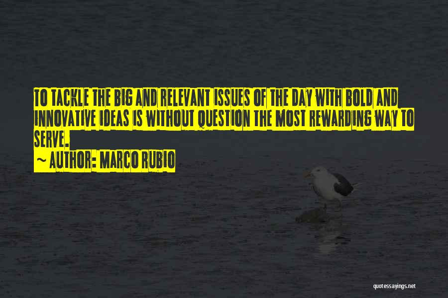 Innovative Ideas Quotes By Marco Rubio