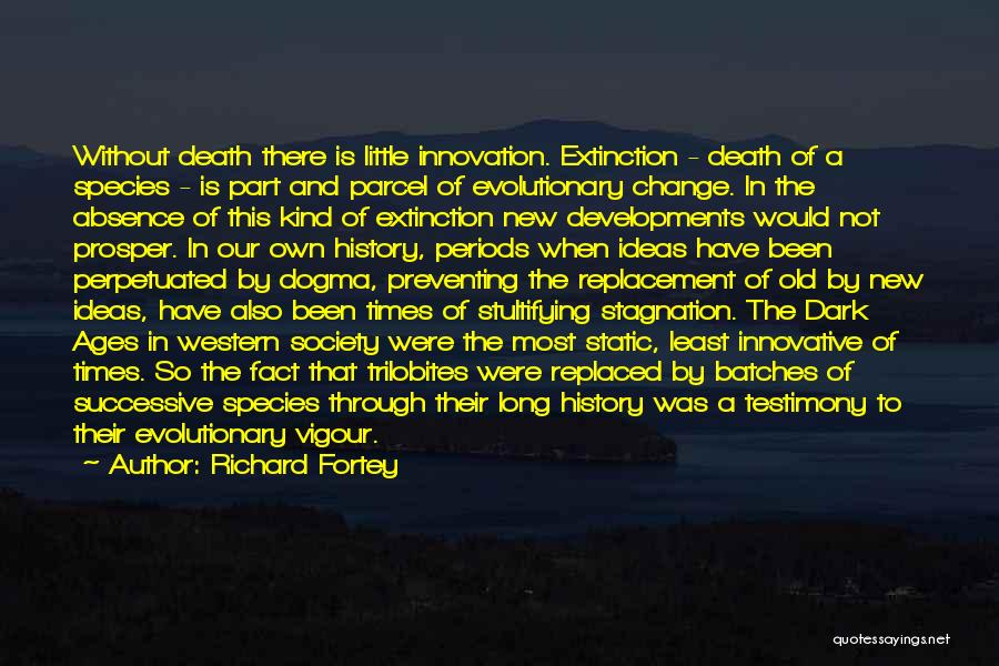 Innovative Ideas Quotes By Richard Fortey