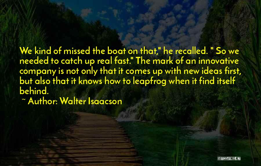 Innovative Ideas Quotes By Walter Isaacson