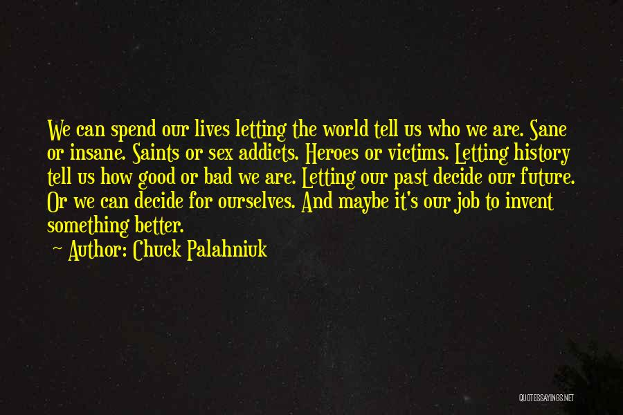 Insane Or Sane Quotes By Chuck Palahniuk